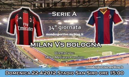 MILAN-BOLOGNA streaming diretta gratis e formazioni, Serie ...